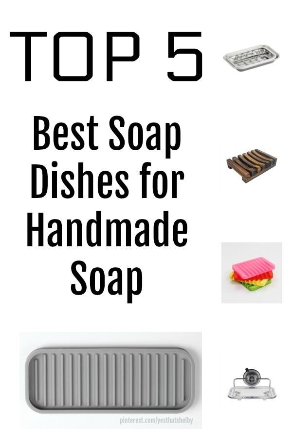 Top 5 Soap Dishes - Blueberry Hill Soaps. These are the best ones to use for homemade soaps!